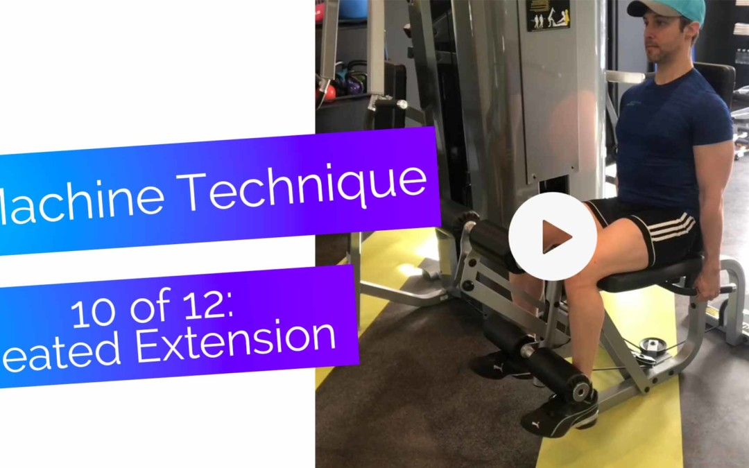 Machine Exercise Technique, 10: Seated Extension